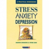 Stress Anxiety Depression By Martin Simmons & Peter Daw